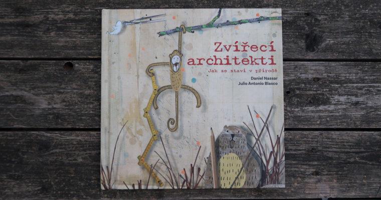 Zvířecí architekti (Jak se staví v přírodě)